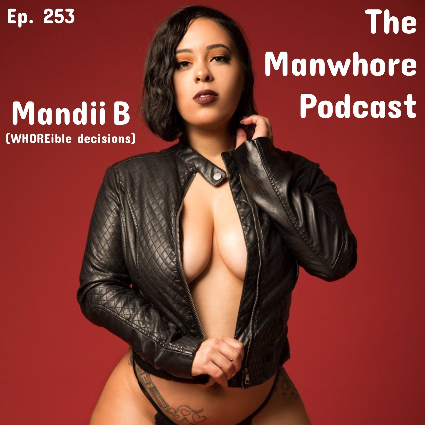 The Manwhore Podcast: A Sex-Positive Quest - Ep. 253: The Ethics of Shaving Your B*tthole with Mandii B (WHOREible decisions)