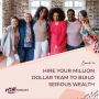 Artwork for 019 Hire Your Million Dollar Team to Build Serious Wealth