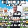 Artwork for The Meme Team Episode 35: Music Memes with David Lyons & JD Ryznar
