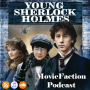 Artwork for MovieFaction Podcast - Young Sherlock Holmes