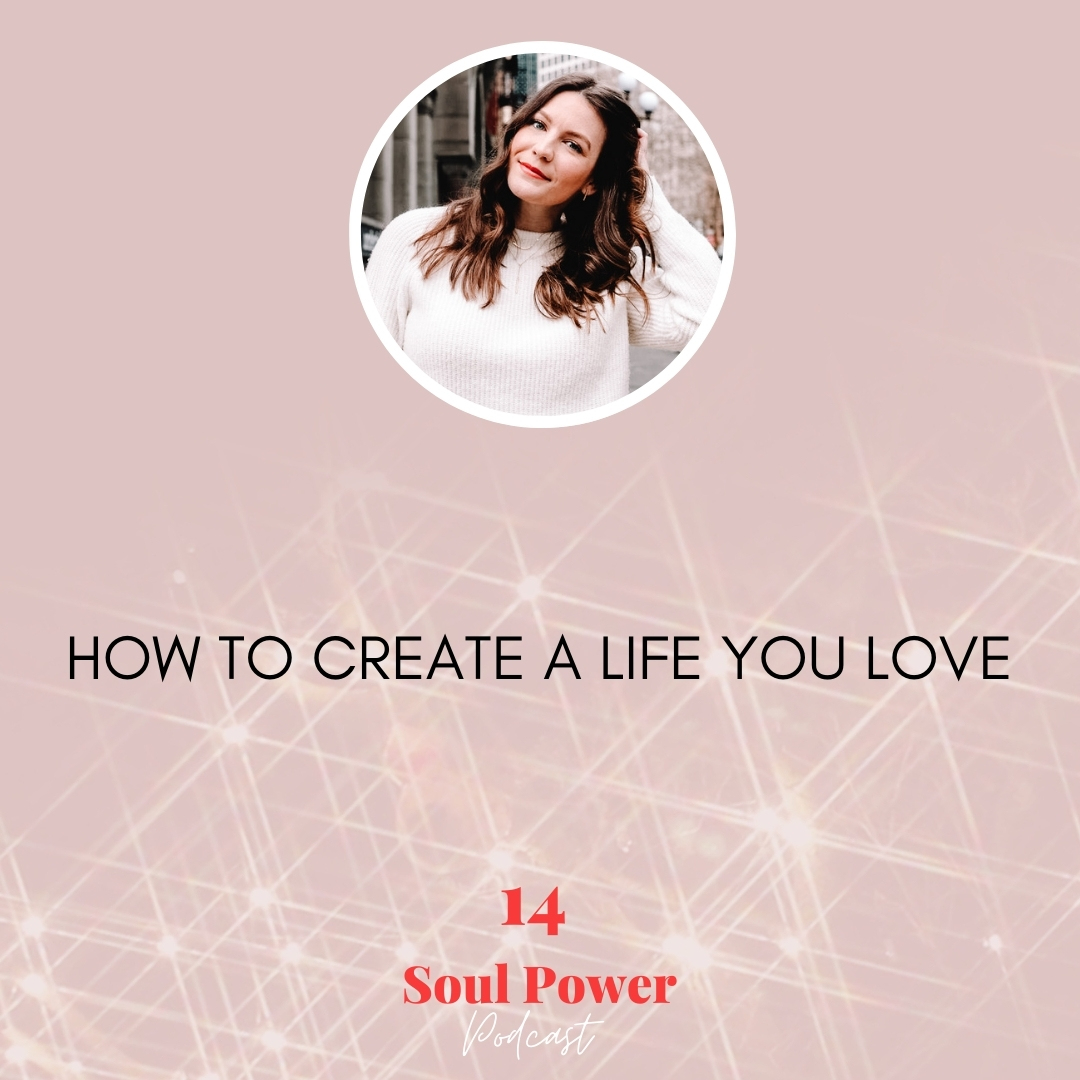 14: How to Create A Life You Love