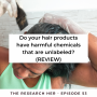 Artwork for E53. Do your hair products have harmful chemicals that are unlabeled? (REVIEW)