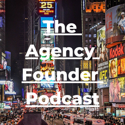 The Agency Founder Podcast: Grow Your Marketing Agency show image