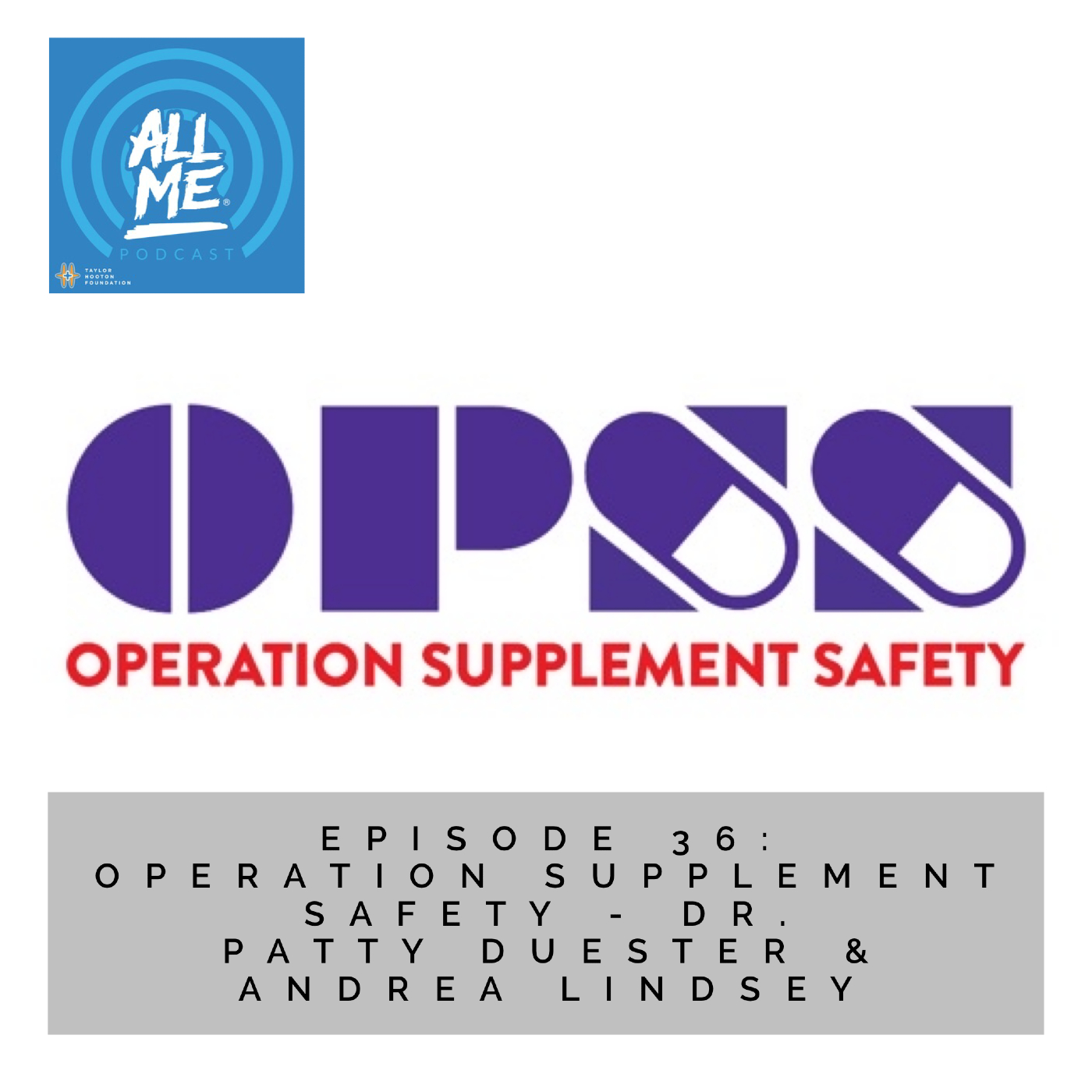 Episode 36: Operation Supplement Safety - Dr. Patty Duester and Andrea Lindsey