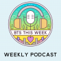 Artwork for BTS This Week - Week Ending 13 October 2019