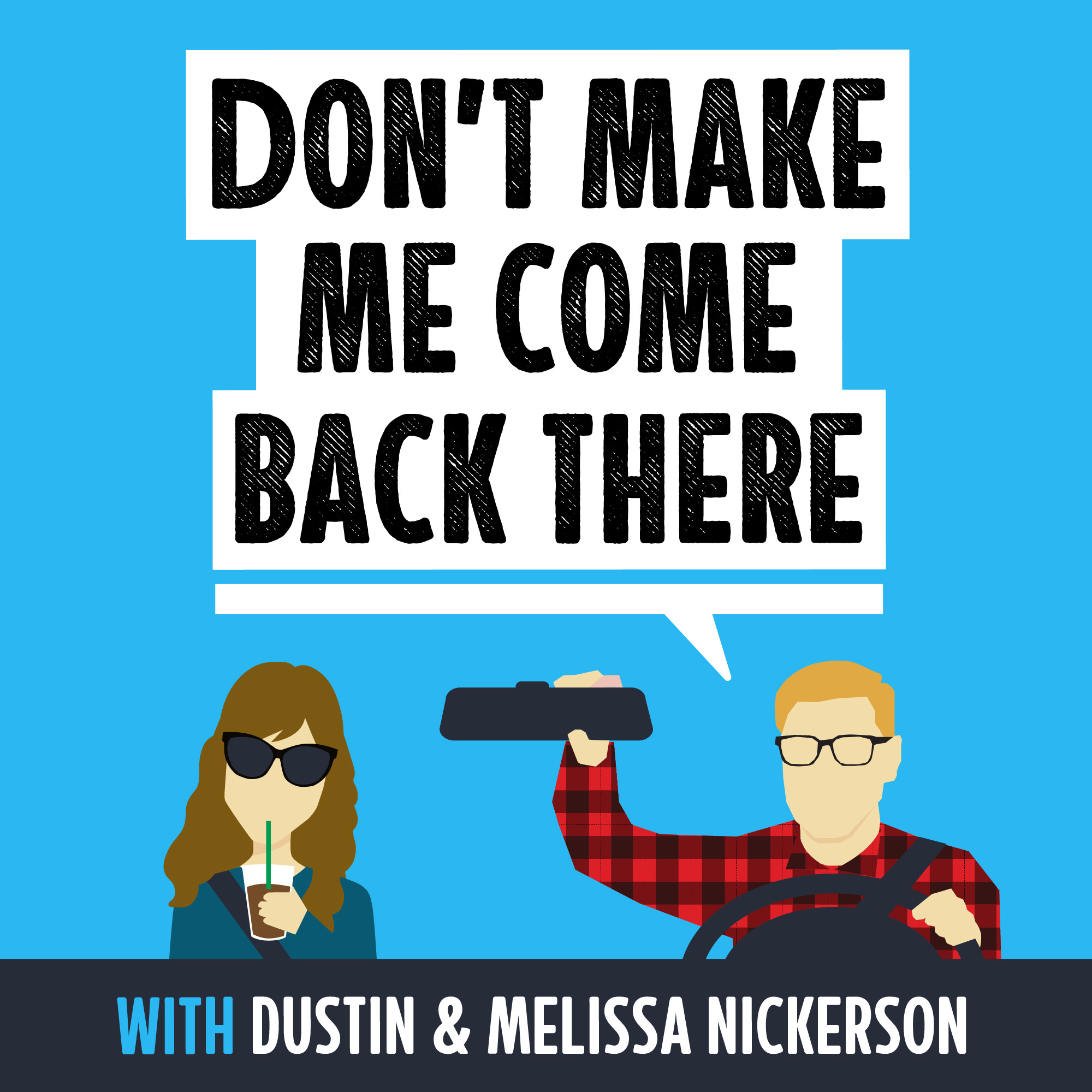 Don't Make Me Come Back There show art