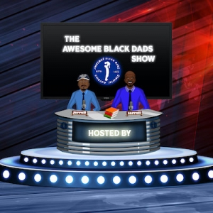 The Awesome Black Dad's Show
