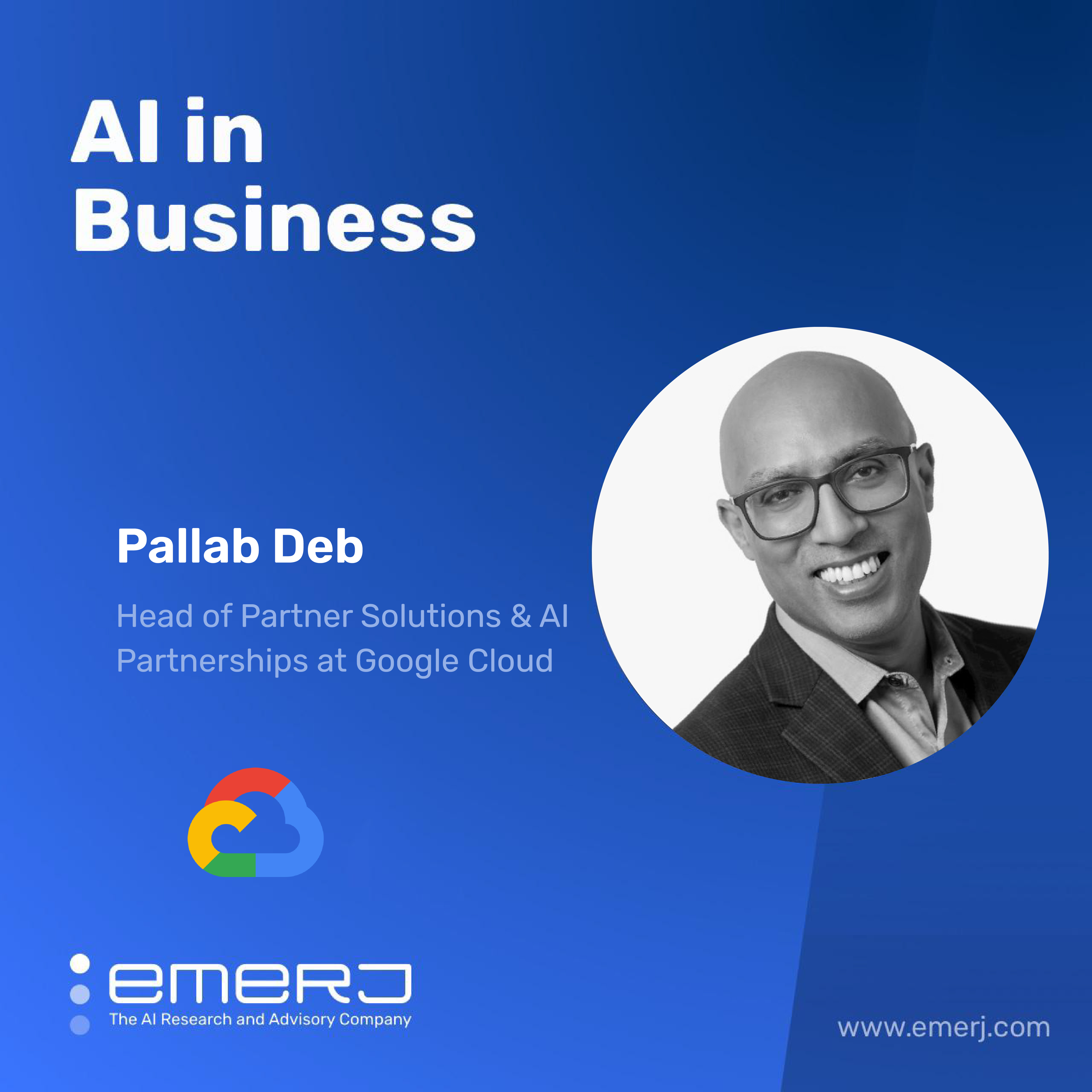 Using Google's Model for AI Maturity to Improve Your AI Readiness - with Pallab Deb of Google Cloud