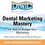 Artwork for Dental Marketing Mastery #4: How to Budget Your Marketing