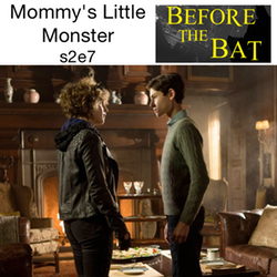 s2e7 Mommy's Little Monster - Before the Bat: The Gotham Podcast