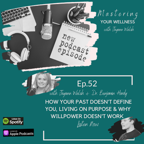 How Your Past Doesn't Define You, Living On Purpose & Why Willpower Doesn't Work