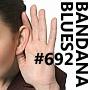 Artwork for Bandana Blues #692  Good Music!!!