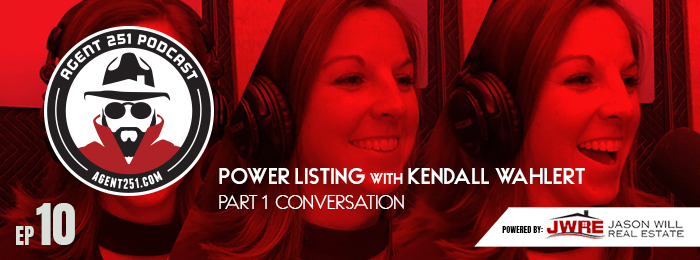 JWRE | Agent 251 | Ep10 | Kendall Wahlert | Power Listing | Podcast