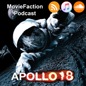 MovieFaction Podcast - Apollo 18