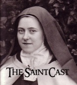 SaintCast Episode #4  St. Therese of Lisieux, The Little Flower, Calendar of Saints, canonization news,miracle minute,padre pio