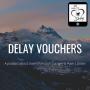 Artwork for Ep 22; Delay Vouchers