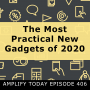 Artwork for The Most Practical Gadgets of 2020