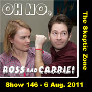 The Skeptic Zone #146 - 6.Aug.2011