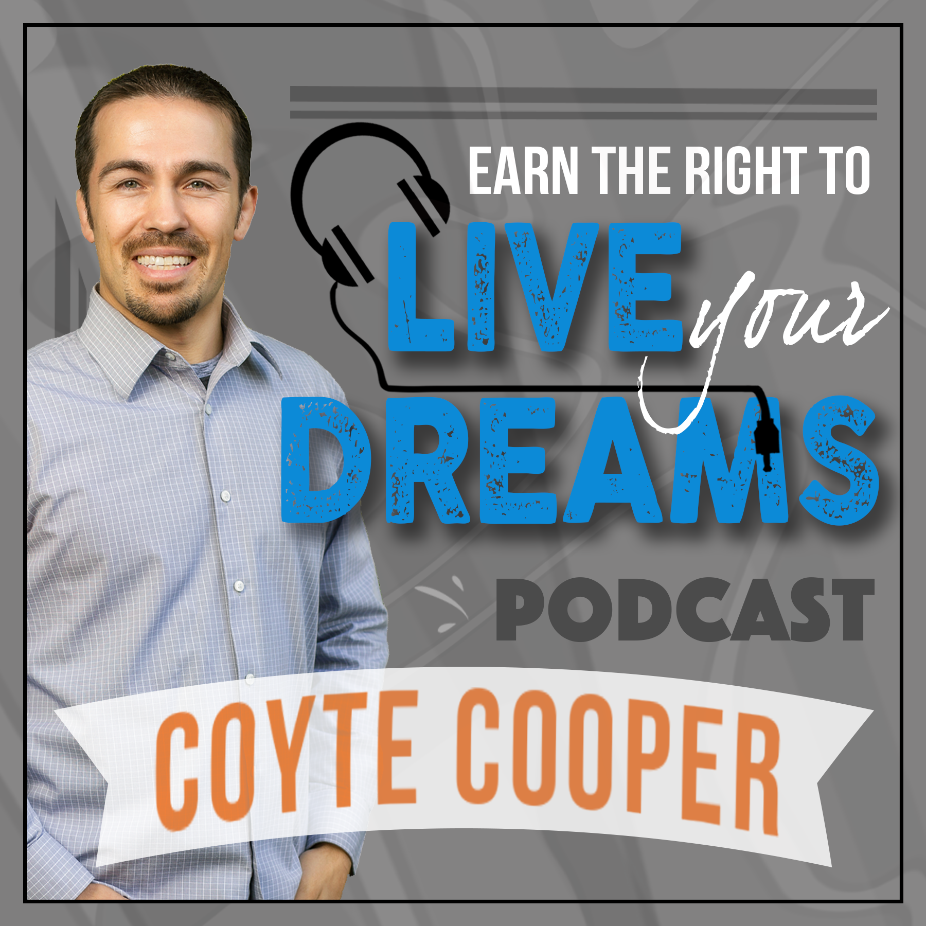 Earn the Right to Live Your Dreams show art