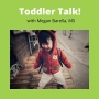 Artwork for Parent Information Series: Toddler Talk with Megan Barella