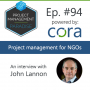 """Artwork for Episode 94: """"Project Management for NGOs"""" with Dr. John Lannon"""