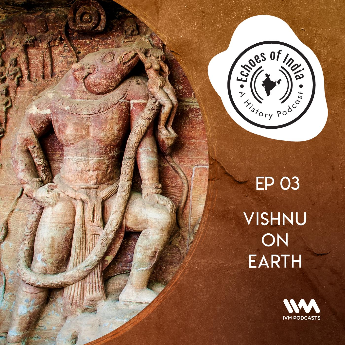 S02 E03: Vishnu on Earth