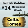 Artwork for Household Ghosts and Hidden Treasure - British Goblins CT014