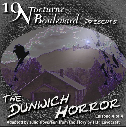 19 Nocturne presents - The Dunwich Horror - part 4 (the finale!)