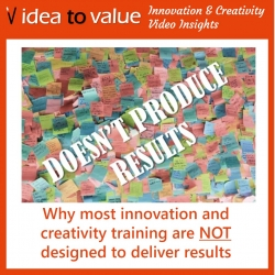 Creativity and Innovation: Why most innovation and creativity training are NOT designed to deliver results