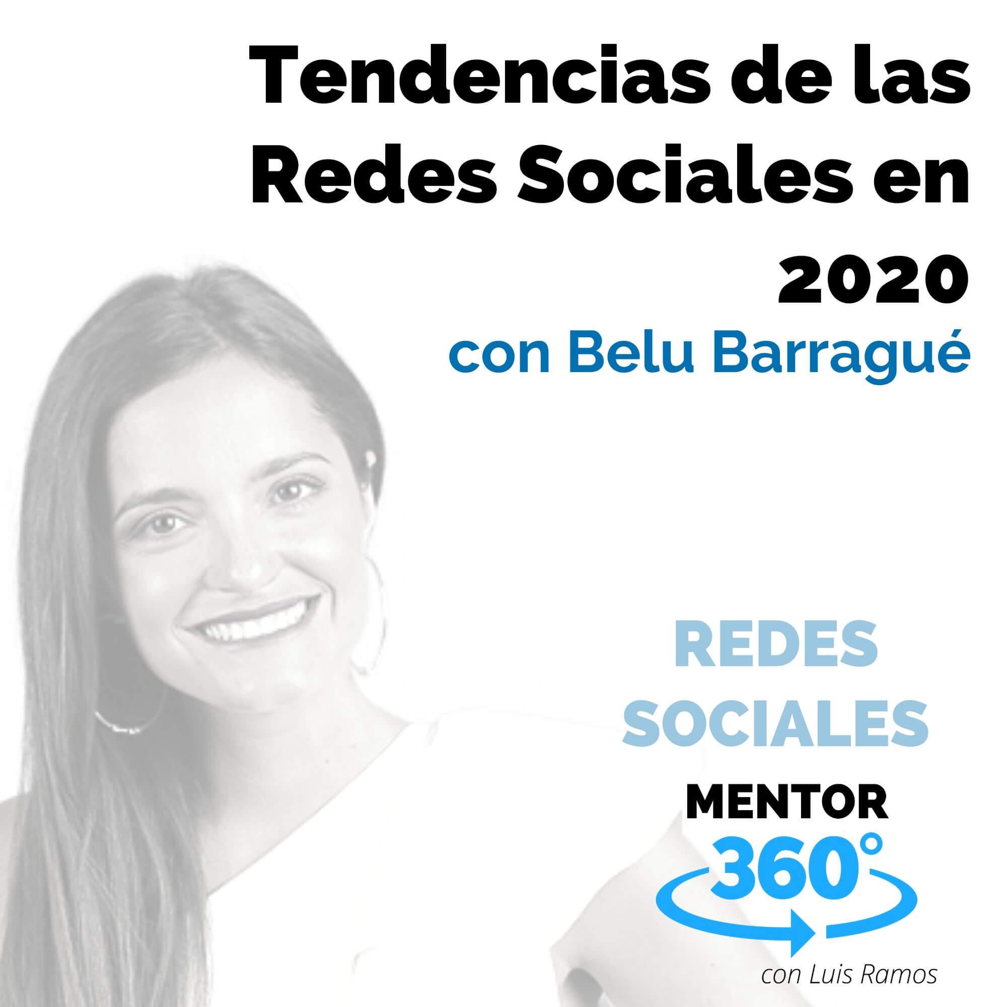 Tendencias de las Redes Sociales en 2020, con Belu Barragué - REDES SOCIALES