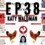 Artwork for 38: Katy Waldman & More #TOB16