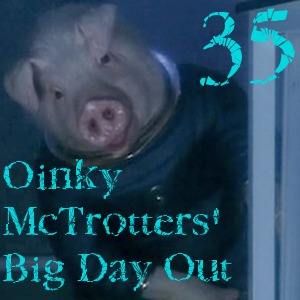 Pharos Project 35: Oinky McTrotters' Big Day Out