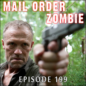 Mail Order Zombie #199 - The Walking Dead, Little Dead Man, and Robert R. Best