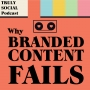 Artwork for Why Branded Content Fails