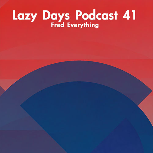 Lazy Days Podcast Forty One