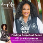 Artwork for S3E6: Finding Perpetual Peace with Dr. Vikki Johnson