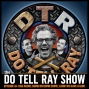 Artwork for The Do Tell Ray Show E-64 Bad Audio, Dumb on Dumb Crime, Look We Have a Gun