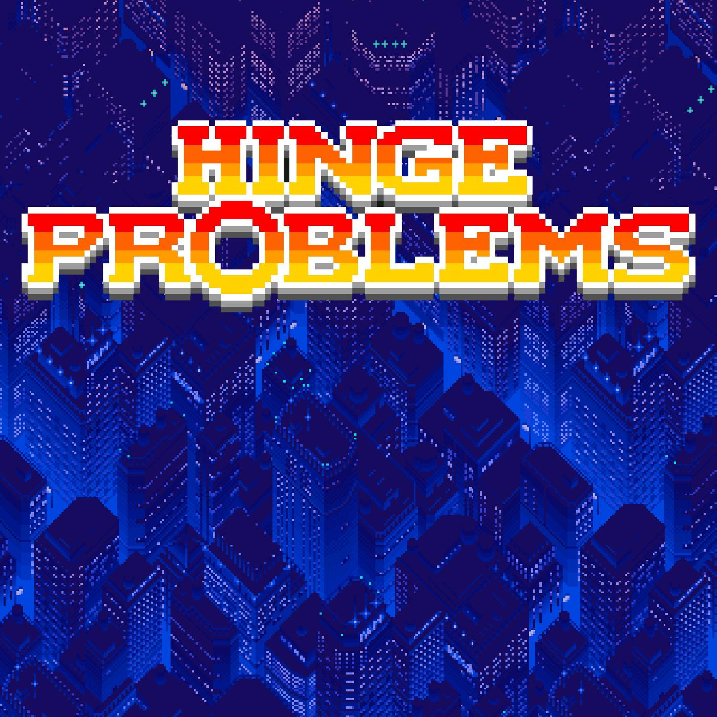 Hinge Problems show art