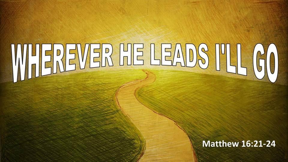 Artwork for Wherever He Leads I'll Go (Pastor Bobby Lewis Jr.)