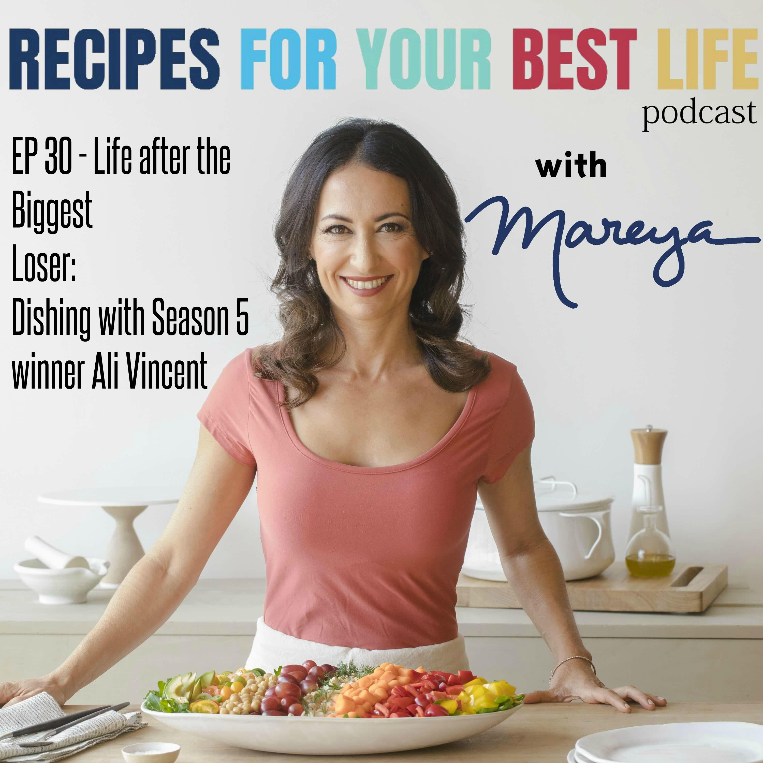 EP 30 - Life after the Biggest Loser: Dishing with Season 5 winner Ali Vincent
