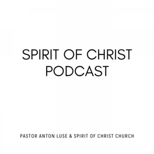 Spirit of Christ Podcast
