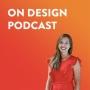 Artwork for ON DESIGN #01: Sarah Weir, CEO of the Design Council