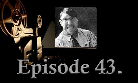 Episode 43 Tyrannical Movie Makers