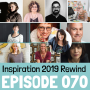 Artwork for 070: Inspiration 2019 Rewind