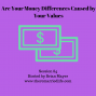 Artwork for 84: Are Money Differences Caused by Your Values?