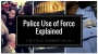Artwork for Police Use Of Force - Explained