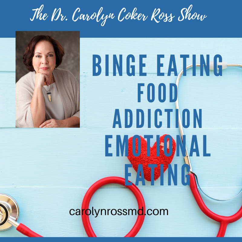 The Dr. Carolyn Coker Ross Show: Binge Eating Disorder, Stress Eating, Emotional Eating, Food Addiction show art