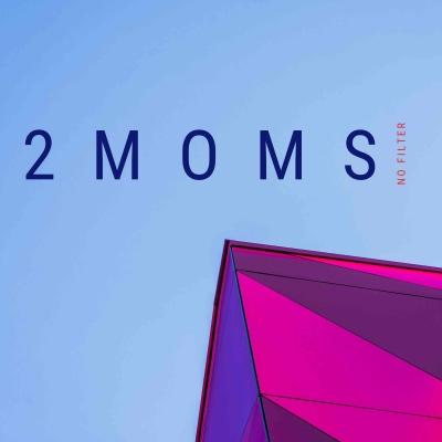 2 Moms, No Filter show image
