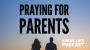 Artwork for Praying For Parents