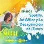 Artwork for  002 Spotify, AdsWizz y La Desaparición de iTunes